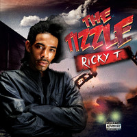 Ricky T - The Tizzle (Explicit)