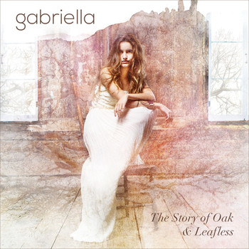 Gabriella - The Story of Oak & Leafless