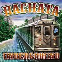 Various Artists - Bachata Underground