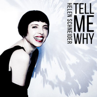 Helen Schneider - Tell Me Why
