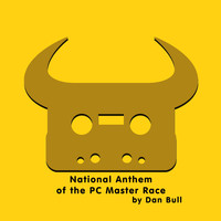 Dan Bull - National Anthem of the PC Master Race (Explicit)