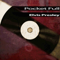 Elvis Presley - Pocket Full