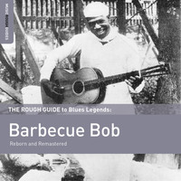 Barbecue Bob - Rough Guide to Barbecue Bob