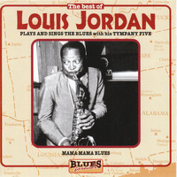 LOUIS JORDAN - Mama Mama Blues