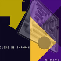 Subivk - Guide Me Through