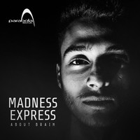 Madness Express - About Brain
