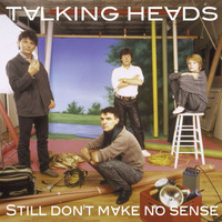 Talking Heads - Still Don't Make No Sense