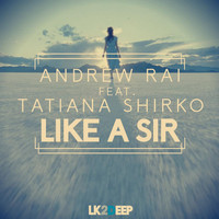 Andrew Rai - Like a Sir