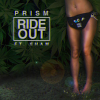 Prism - Ride Out (feat. EHam)