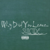 Suicide - Why Did You Leave
