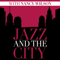 Nancy Wilson - Jazz And The City With Nancy Wilson