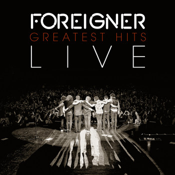 Foreigner - Greatest Hits Live (Live)