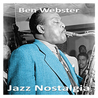 Ben Webster - Jazz Nostalgia