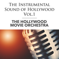 The Hollywood Movie Orchestra - The Instrumental Sound of Hollywood - Vol.1