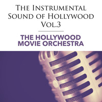 The Hollywood Movie Orchestra - The Instrumental Sound of Hollywood - Vol.3
