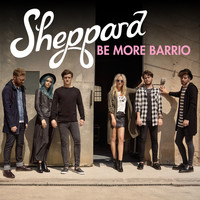 Sheppard - Be More Barrio