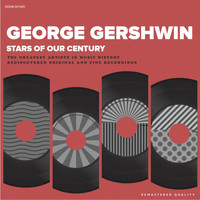 George Gershwin - Stars Of Our Century