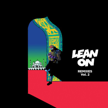 Major Lazer - Lean On (Remixes), Vol. 2