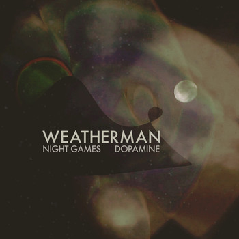 Weatherman - Night Games b/w Dopamine