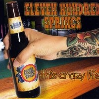 Eleven Hundred Springs - This Crazy Life