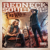 Redneck Souljers - Firewater