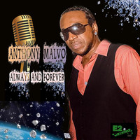 Anthony Malvo - Always and Forever