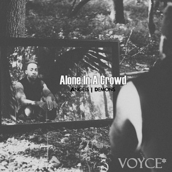 Voyce* - Alone in a Crowd: Angels | Demons