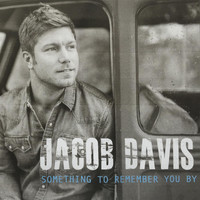 Jacob Davis - Something to Remember You By