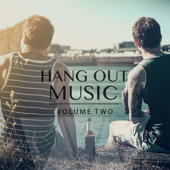 Various Artists - Hang out Music, Vol. 2 (Fantastic Chill & Calm Music)