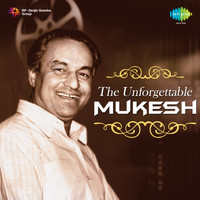 Mukesh - The Unforgettable: Mukesh