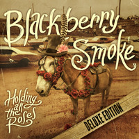 Blackberry Smoke - Holding All the Roses (Deluxe Edition)
