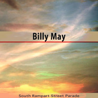 Billy May - South Rampart Street Parade