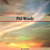 Phil Woods - In Salah