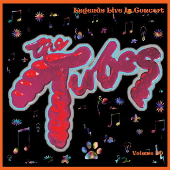 The Tubes - Legends Live In Concert Vol. 30