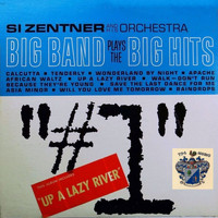 Si Zentner - Big Band Plays the Big Hits