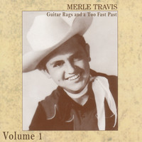 Merle Travis - Guitar Rags and a Too Fast Past Vol.1