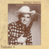 Merle Travis - Guitar Rags and a Too Fast Past Vol.3