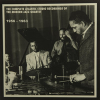 The Modern Jazz Quartet - The Complete Atlantic Studio Recordings 1956-63