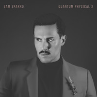 Sam Sparro - Quantum Physical, Vol. 2