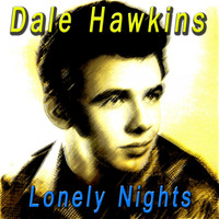 Dale Hawkins - Lonely Nights