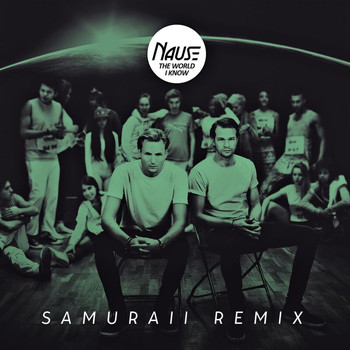 Nause - The World I Know (Samuraii Remix)