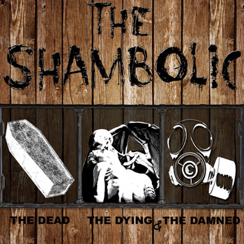 The Shambolic - The Dead The Dying & The Damned