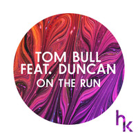 Tom Bull Feat. Duncan - On The Run (feat. Duncan)