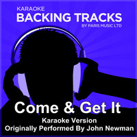Paris Music - Come & Get It (Originally Performed By John Newman) [Karaoke Version]