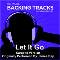 Paris Music - Let It Go (Originally Performed By James Bay) [Karaoke Version]
