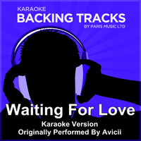 Paris Music - Waiting for Love (Originally Performed By  Avicii) [Karaoke Version]