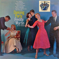Freddy Martin And His Orchestra - Dancing Party