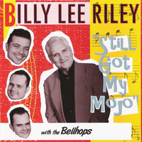 Billy Lee Riley - Still Go My Mojo