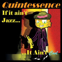 Quintessence - If It Ain't Jazz... It Ain't Cool