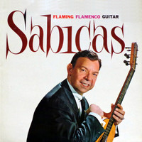 Sabicas - Flaming Flamenco Guitar